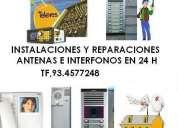 El mejor precio en instalaciones y reparaciones de antenas te.93.4577248